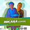 Download V-CIZY ft kadir kid Iskaba Cover, On IG@v-cizy Mp3