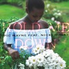 Pic Mayne- Hold Me Down Feat. Nicki Minaj