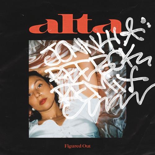 ALTA - Figured Out (Jonny Reebok Remix)
