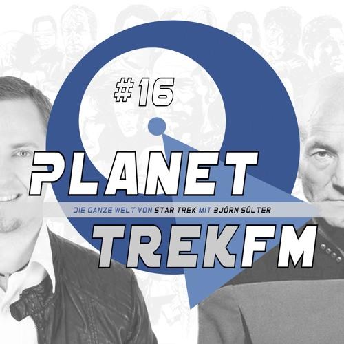 Planet Trek fm #16 - Picard makes it so-so! Drei Männer zwischen Furcht und Hoffnung