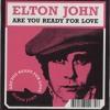 *** FREE D/L *** Elton John - Ready For Love (Andy Buchan Edit)