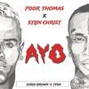 Chris Brown & Tyga - Ayo (Poor Thomas & Stijn Christ flip) [Free Download]🔥