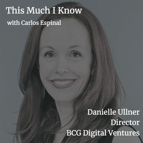 Danielle Ullner, Director at BCG Digital Ventures, on being an operational 'ninja'