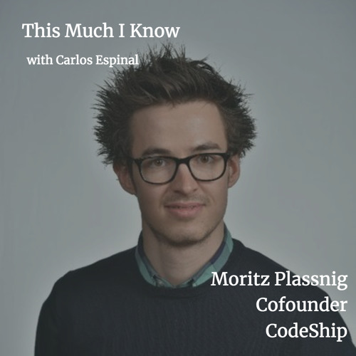 Moritz Plassnig, Founder of Codeship, on taking a company from idea to acquisition
