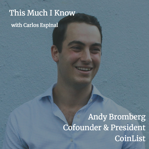 Andy Bromberg, Co-founder at CoinList, on how to navigate the complex maze of ICOs