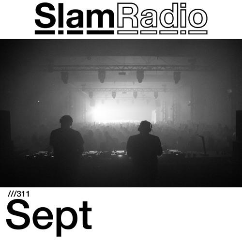 #SlamRadio - 311 - Sept