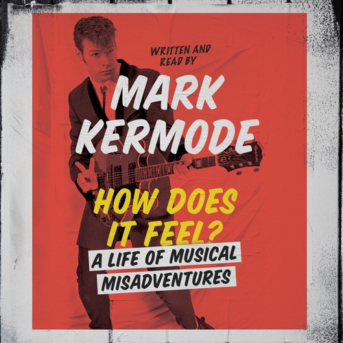 How Does It Feel? Written and Read by Mark Kermode