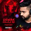 Dewak Kalaji Re Trap Mix Rohaan J Mp3
