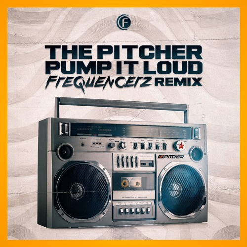 The Pitcher - Pump It Loud (Frequencerz Remix)