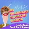 #207 - Lady Gaga oscarizada, o sapato da Cardi B e trilogias do cinema