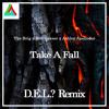 The Brig x Rob Gasser x Ashley Apollodor - Take A Fall (Does Everybody Love? Remix)
