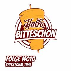 Folge #010 - Shitstorm Time