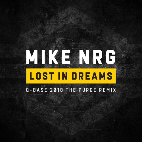 Mike NRG - Lost In Dreams (Q - BASE 2018 The Purge Rmx)