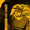Hot Bullet - Podcast #07