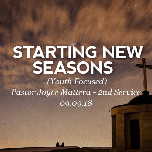 09.09.18 - Starting New Seasons (Youth Focused) - Pastor Joyce Mattera - 2nd Service