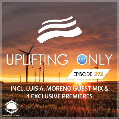 Uplifting Only 292 (Sept 13, 2018) (incl. Luis A. Moreno Guestmix) [All Instrumental]