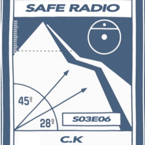C.K - SafeRadio S03E06