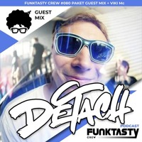 FunkTasty Crew World - FunkTasty Crew #081 Detach Guest Mix