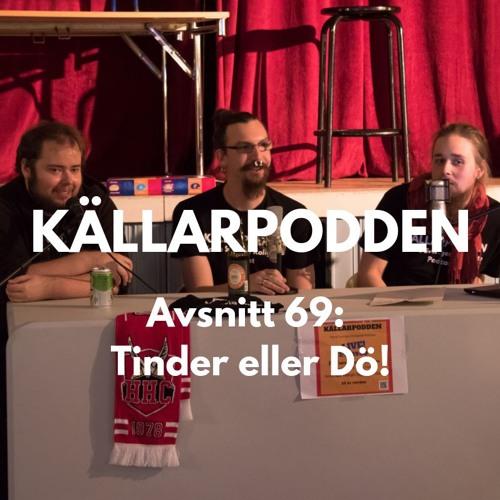 Avsnitt 69: Tinder eller Dö!