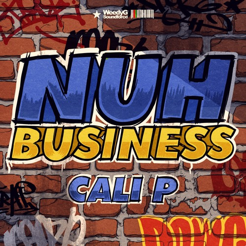 """Cali P """"Nuh Business"""" [Weedy G Soundforce]"""