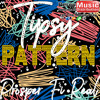 Tipsy ft Prosper Fi Real - Pattern (Geezy, Jah Army Records) Sept 2018
