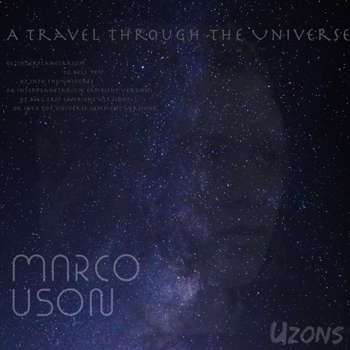 Marco Uson - A Travel Trough The Universe EP [Uzons Records] (Snippets)