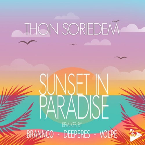 Thon Soriedem - Sunset in Paradise (Remixes)