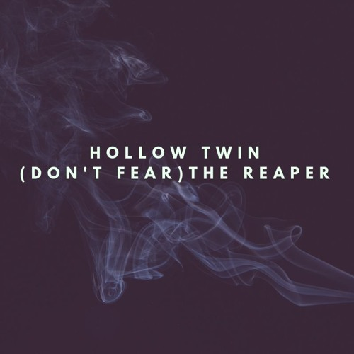 Hollow Twin - (Don't Fear) The Reaper