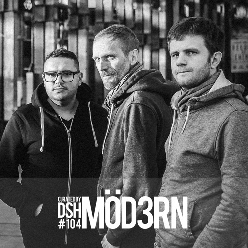 Curated by DSH #104: Möd3rn