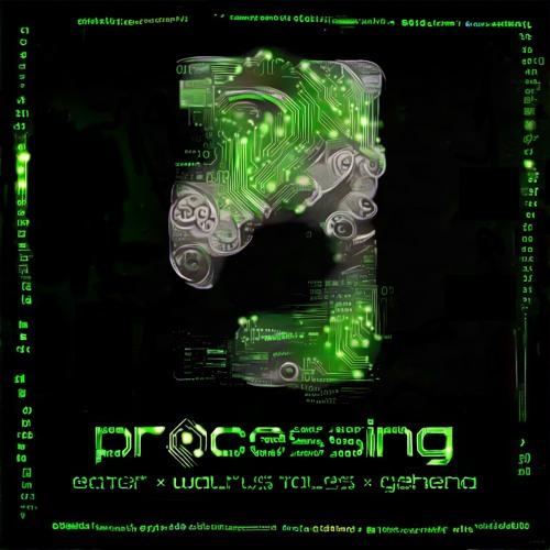 Eater X Walrus Tales X Gehena - Processing