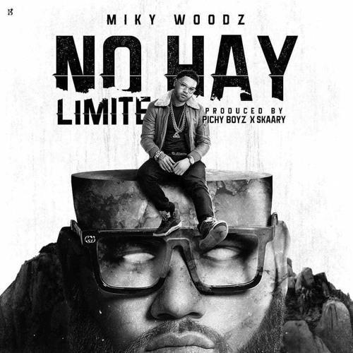 mikywoodz = no hay limite