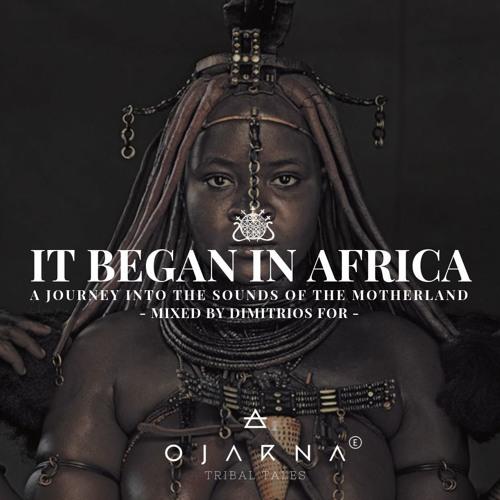 IT BEGAN IN AFRICA - Special Set for OJARNA