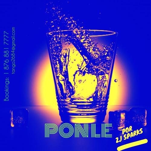 ZJ SPARKS presents PONLE ( MUSICA LATINA 2018)