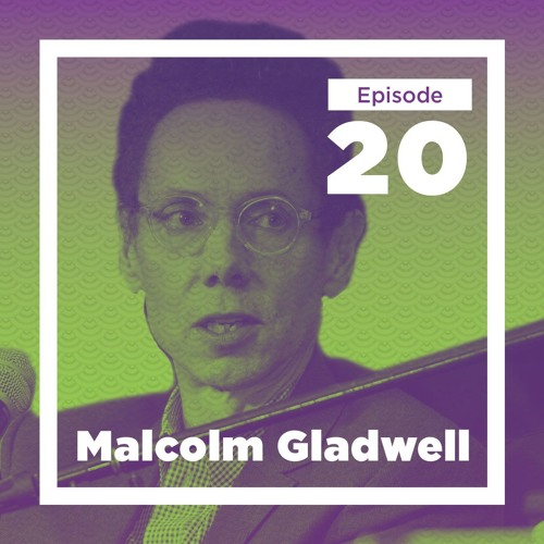 20 - Malcolm Gladwell Wants to Make the World Safe for Mediocrity (Live at Mason)