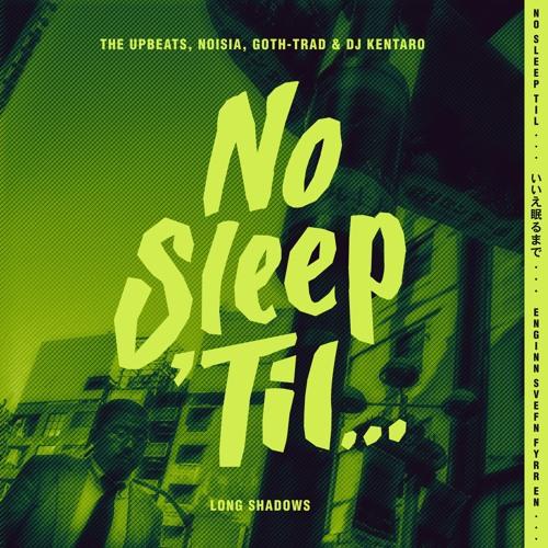 The Upbeats & Noisia, Goth-Trad & Dj Kentaro - Long Shadows [NEST HQ Premiere]