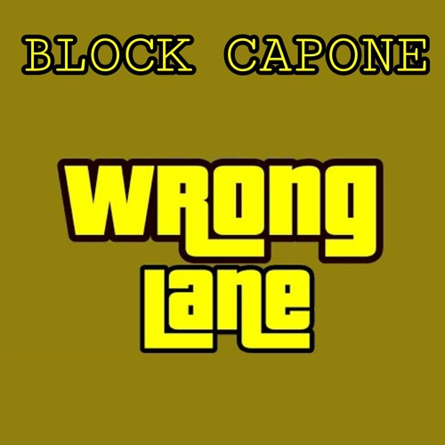 Block Capone - Wrong Lane