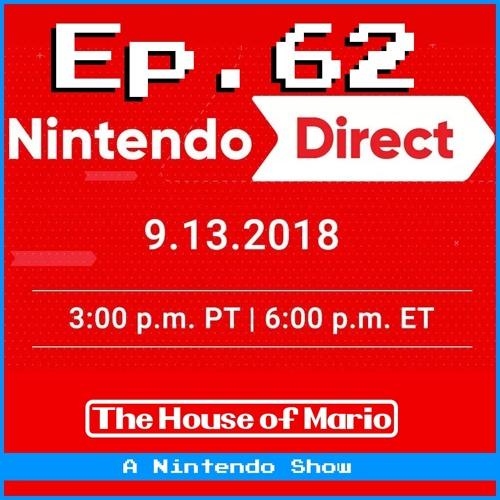 Nintendo Direct 14/09/18 Round-Up! - The House of Mario Ep. 62