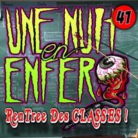 Une Nuit En Enfer - Emission 41 du13/09/18 - C'est la rentrée !