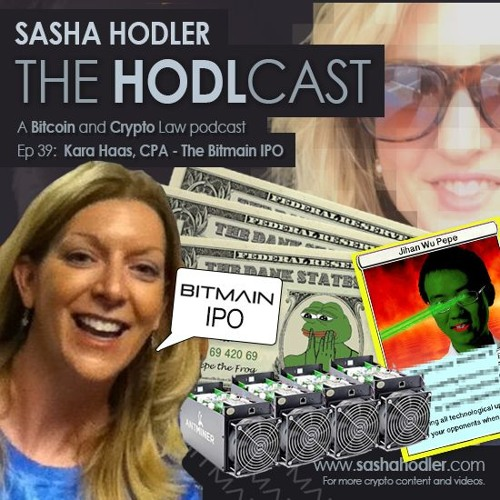 HOdlCast Episode 39 - Deep Dive into the Bitmain IPO with Kara Haas, CPA