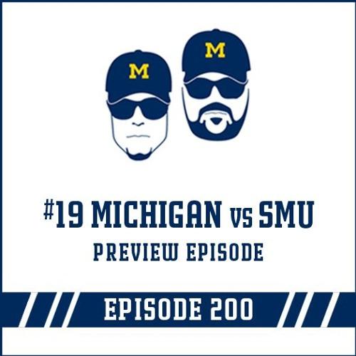 #19 Michigan vs SMU Game Preview: Episode 200