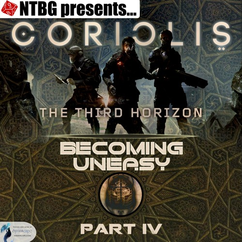 Coriolis: Becoming Uneasy Part 4