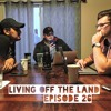 Living Off The Land Episode 26 Mp3