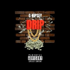 GNipsey - DRIP (VIDEO OUT ON YOUTUBE)