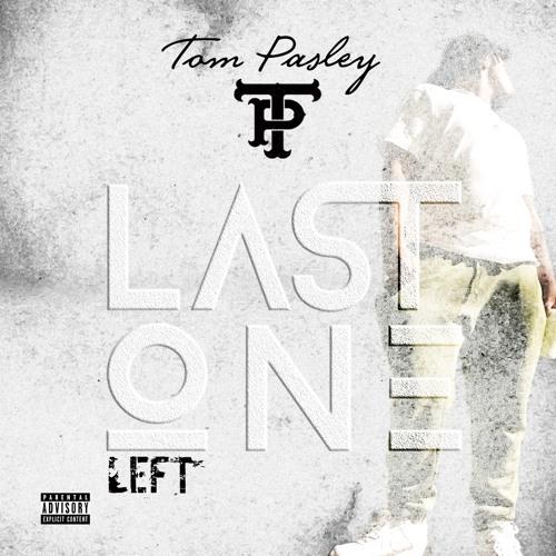 Tom P - Last One left