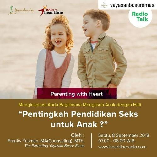 """Parenting with Heart """"Pentingkah Pendidikan Seks untuk Anak?"""""""