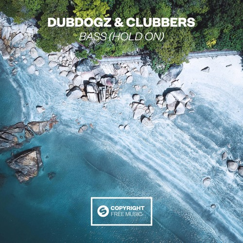 Dubdogz & Clubbers - Bass (Hold On) [OUT NOW]