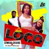 Jowana Grand - Loco (feat. Slimcase & Mr Real)