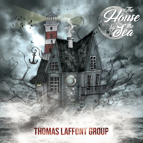 (Teaser) The House By The Sea - Thomas Laffont Group - First Album