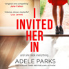 I Invited Her In, Interview with Adele Parks - 'Overstaying Guests'