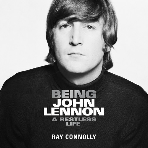 Being John Lennon by Ray Connolly, read by Peter McGovern